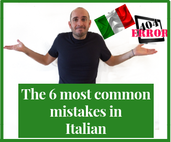 The 6 most common mistakes in Italian